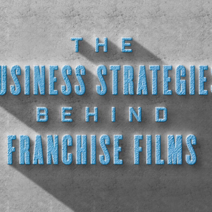 business strategies behind franchise films
